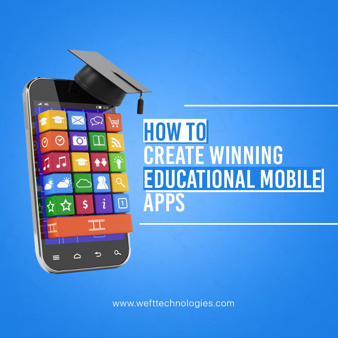 Educational Mobile Apps wefttechnologies